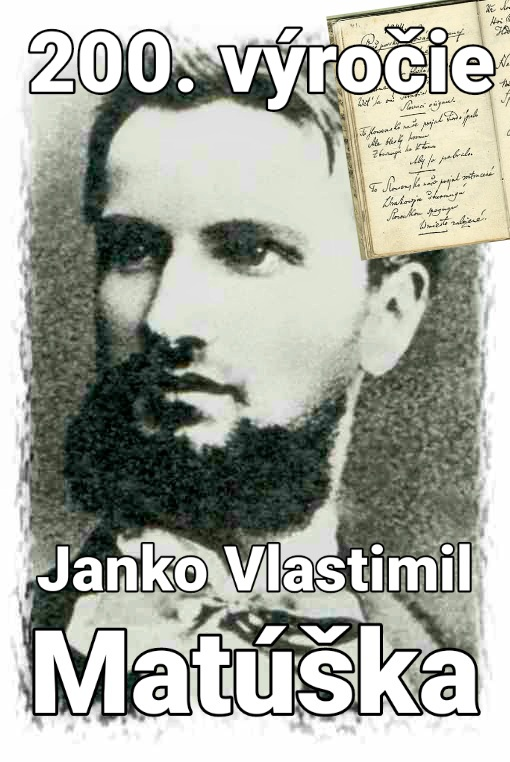 Básnik, vlastenec, autor hymny – Janko Matúška
