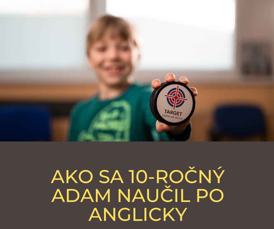 Ako sa 10-ročný Adam naučil po anglicky